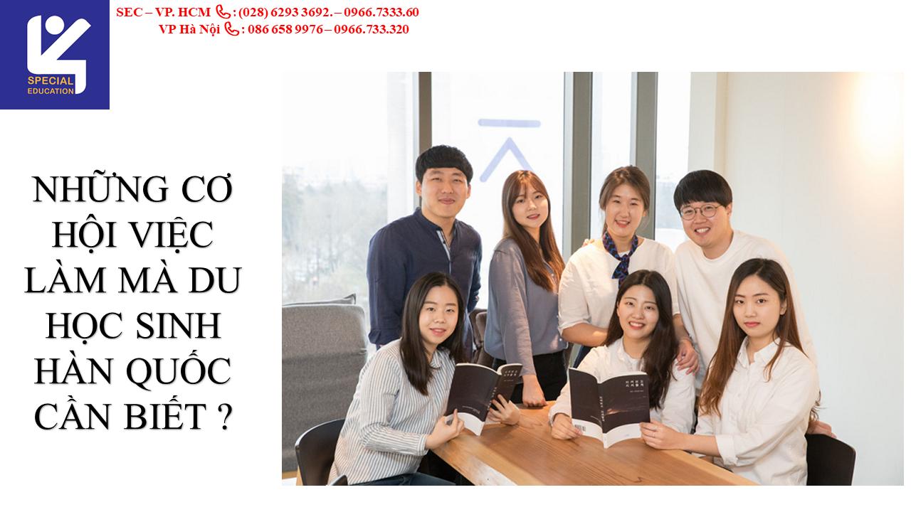 Những cơ hội tìm việc làm mà du học sinh Hàn Quốc cần biết ?